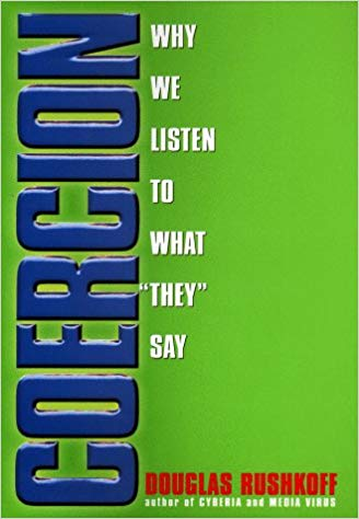 Coercion - Douglas Rushkoff