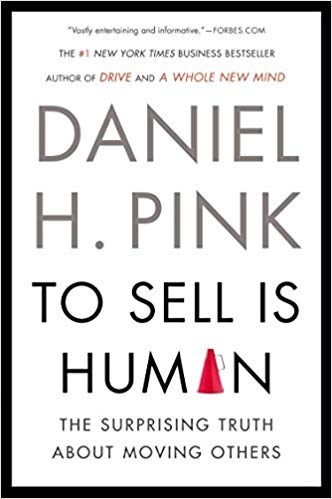 To Sell Is Human - Daniel H Pink