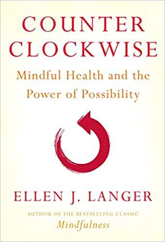 Counterclockwise - Dr. Ellen Langer