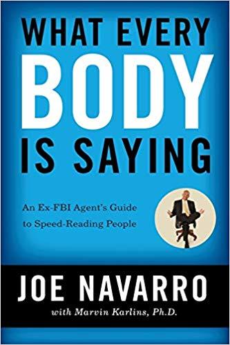 What Every Body Is Saying - Joe Navarro