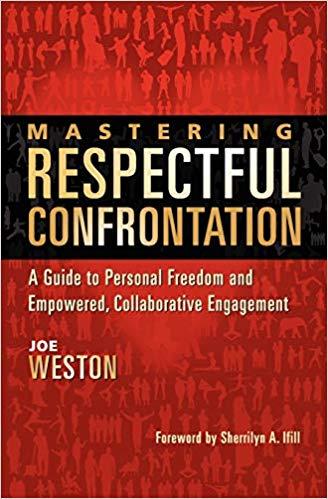 Mastering Respectful Confrontation - Joe Weston