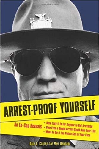 Arrest-Proof Yourself - Dale C Carson
