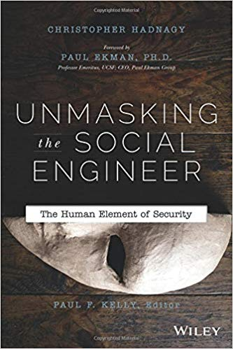 Unmasking the Social Engineer - Chris Hadnagy