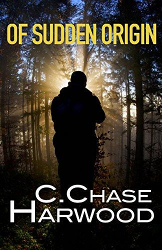Of Sudden Origin - C. Chase Harwood