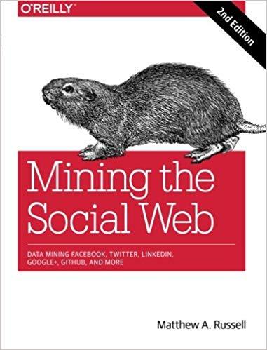 Mining the Social Web - Matthew A Russell