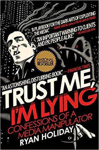 Trust Me, I'm Lying - Ryan Holiday