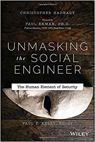 """For serious readers who want to understand everything they can about the topic of social engineering, Unmasking the Social Engineer should be one of references in the cybersecurity reading arsenal."" Ben Rothke"